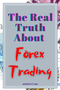 Truth About Forext Trading