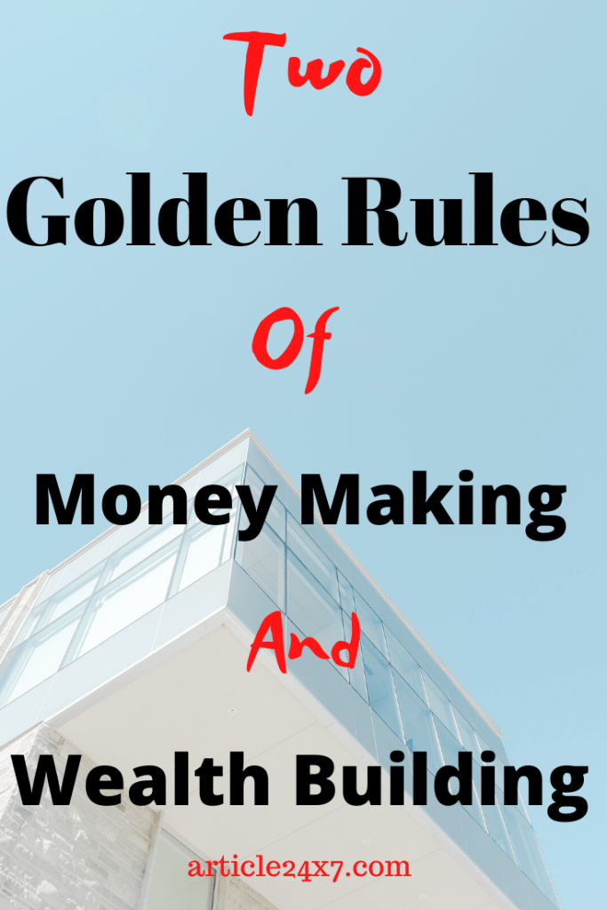 The Two Golden Rules Of Wealth Building